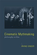 Cinematic Mythmaking: Philosophy in Film