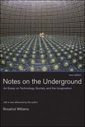 Notes on the Underground: An Essay on Technology, Society, and the Imagination, New Edition
