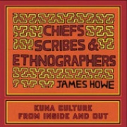 Chiefs, Scribes, & Enthnographers